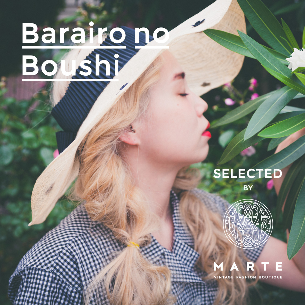 Barairono boushi SELECTED BY MARTE 佐々木茜