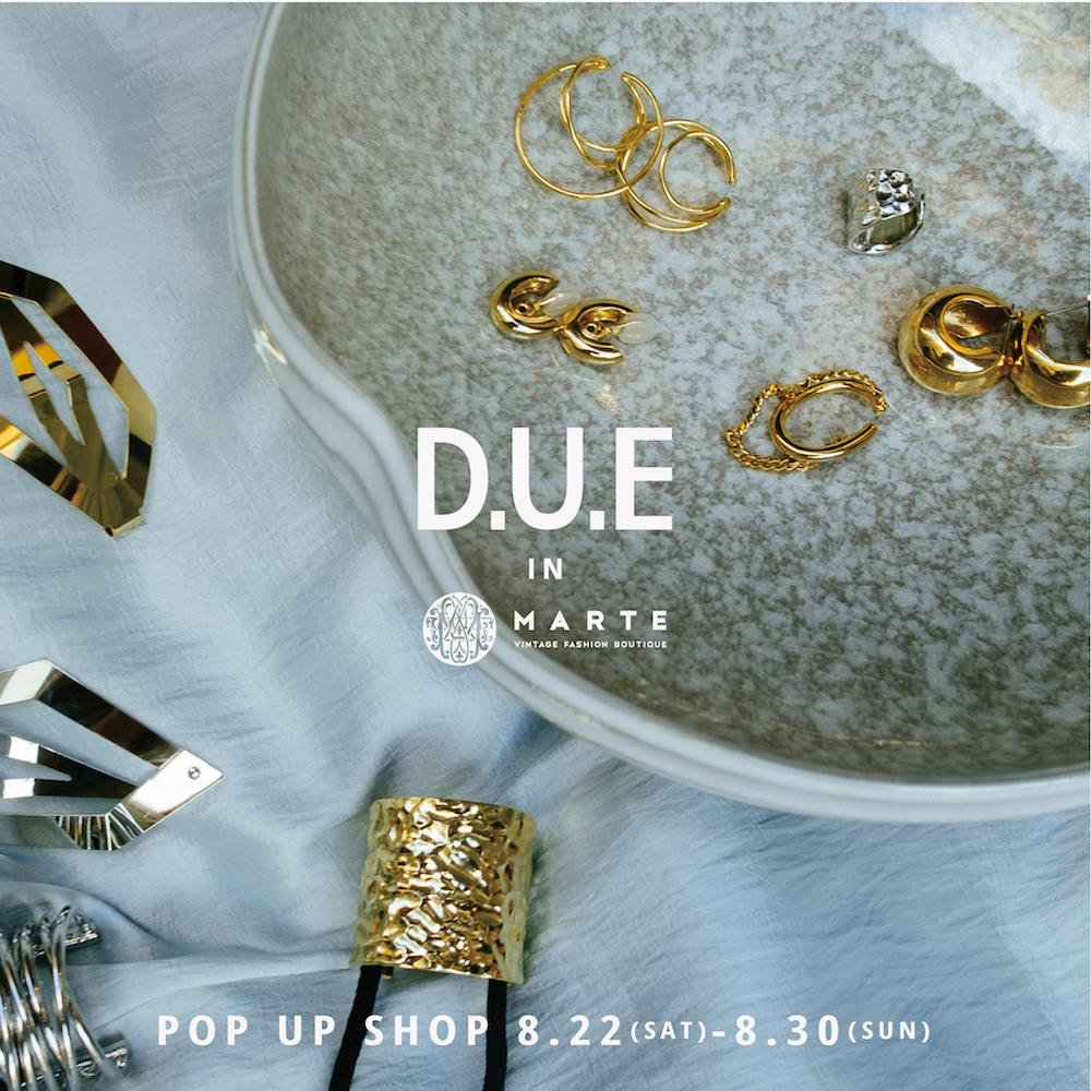 【D.U.E  POP UP SHOP in MARTE 原宿店】